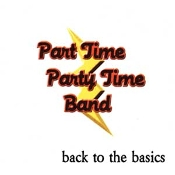 Back to the Basics - Part Time Party Time Band