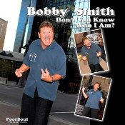 Bobby Smith  Don't You Know Who I Am?