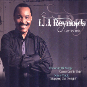 L. J Reynolds – Get To This