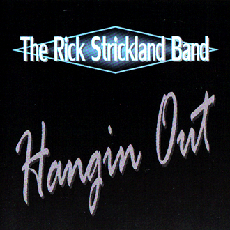 Rick Strickland Band – Hangin Out