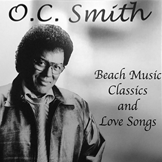 Beach Music Classics and Love Songs - O.C. Smith