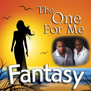 Fantasy - The One For Me