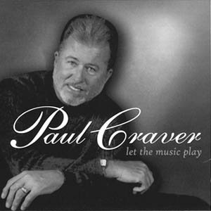 Paul Craver   Let The Music Play
