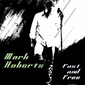 "Mark Roberts ""Fast and Free"""
