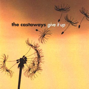 The Castaways - Give It Up