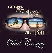 Paul Craver – Can't Take My Eyes Off Of You