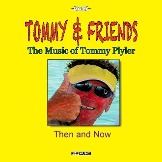 Tommy Plyler and Friends – Then and Now