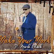Make Your Mark - R. Mark Black