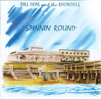 "Bill Deal and the Rhondells ""Spinnin' Round"""