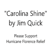 """Carolina Shine"" by Jim Quick ( Hurricane Florence Relief )"