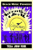 """Summertimes Calling Me"" The Catalinas 1957 to 2019"