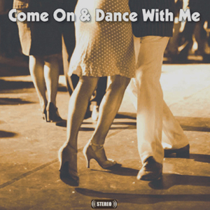 Come On And Dance With Me