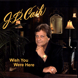JD Cash - Wish You Were Here