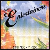 The Entertainers - Beach Music My Music